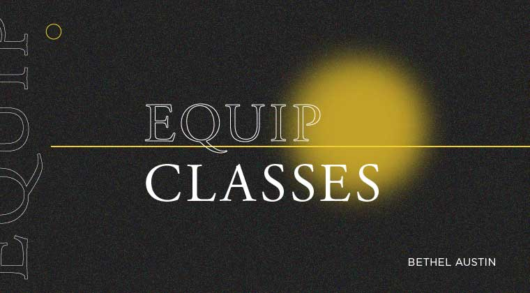 Get Equipped Through Classes at Bethel Austin